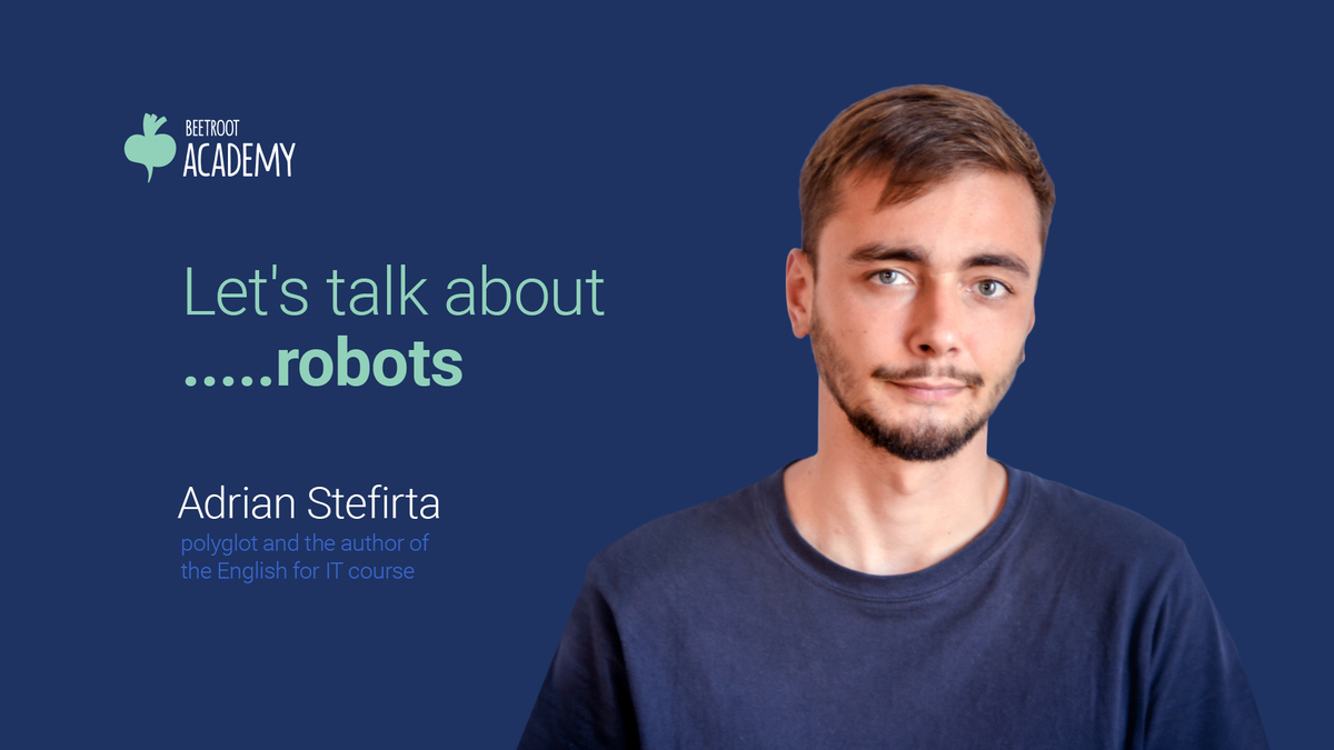 Let's talk about ...robots